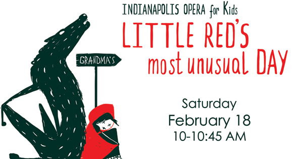 Indianapolis Opera for Kids Little Reds Most Unusual Day