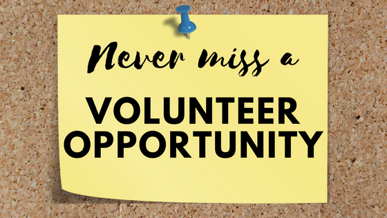 Never Miss a Volunteer Opportunity